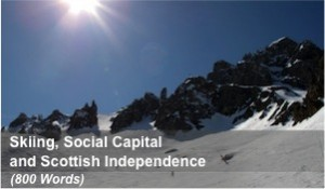 Skiing, Social Capital and Scottish Independence